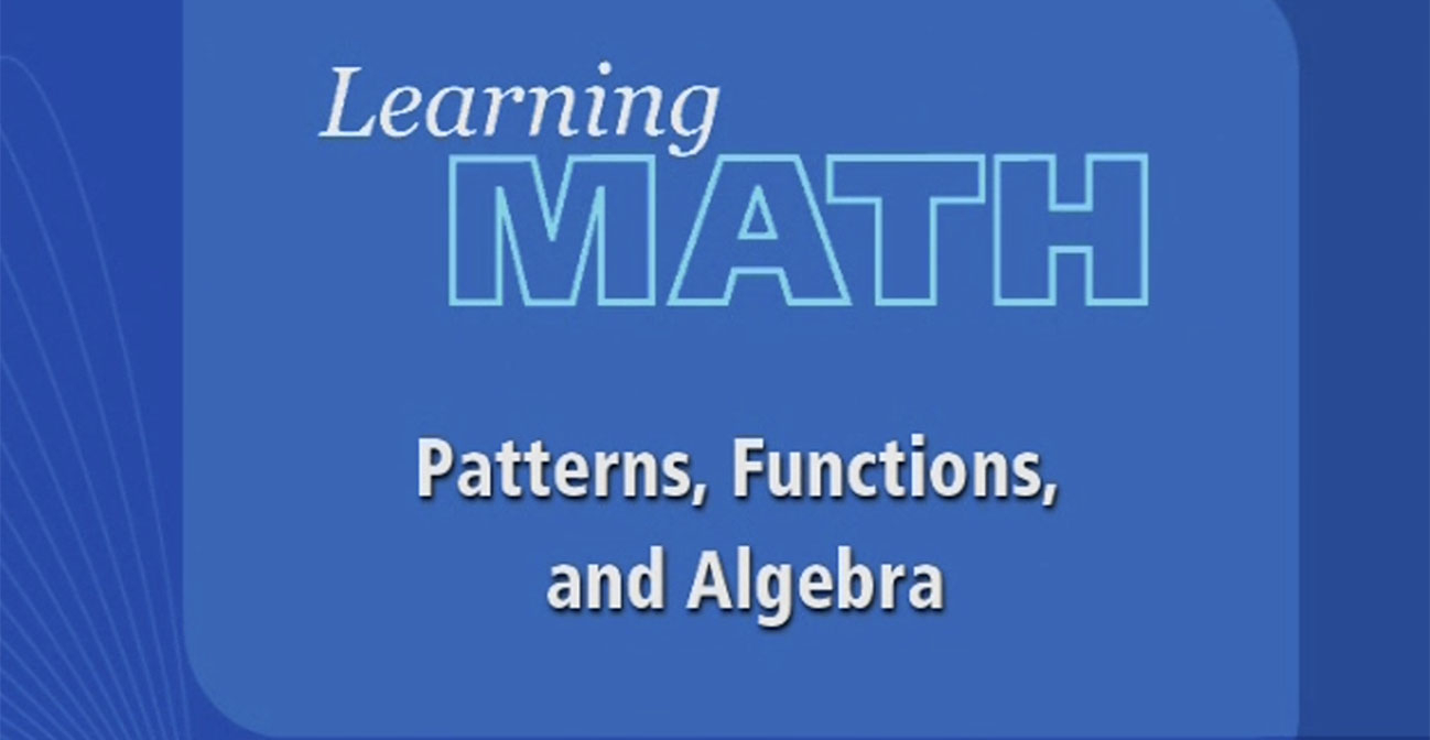 Learning Math: Patterns, Functions, And Algebra - Annenberg