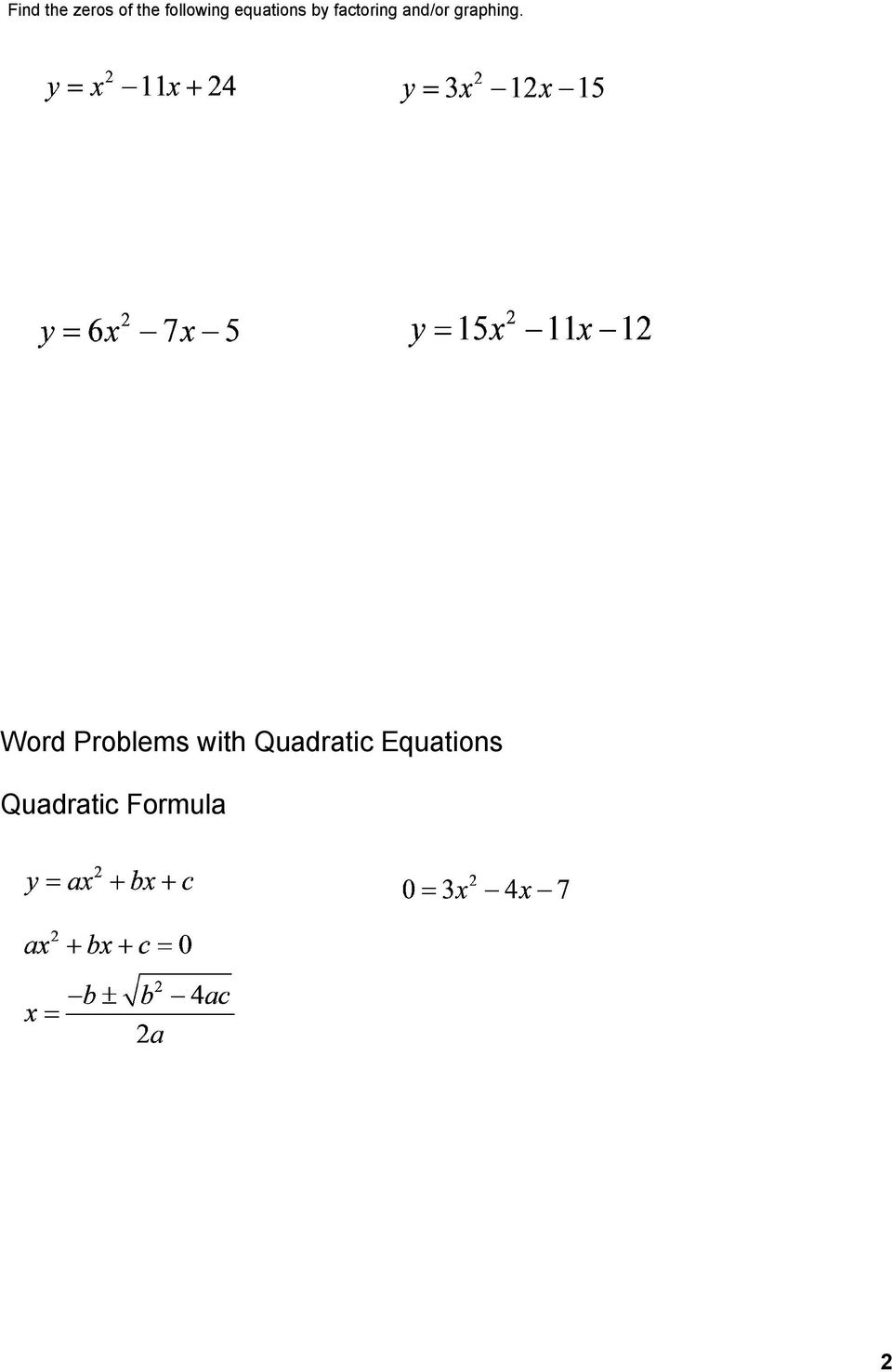 Many Word Problems Result In Quadratic Equations That Need