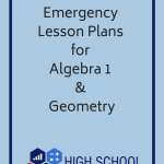 Get 10 Free Emergency Lesson Plans For Your High School Math