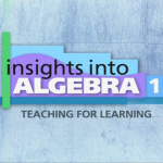 Insights Into Algebra 1: Teaching For Learning - Annenberg