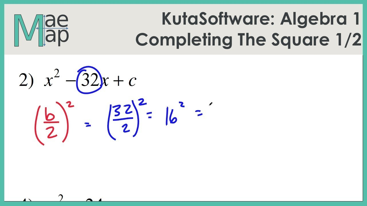 Kutasoftware: Algebra 1- Completing The Square Part 1